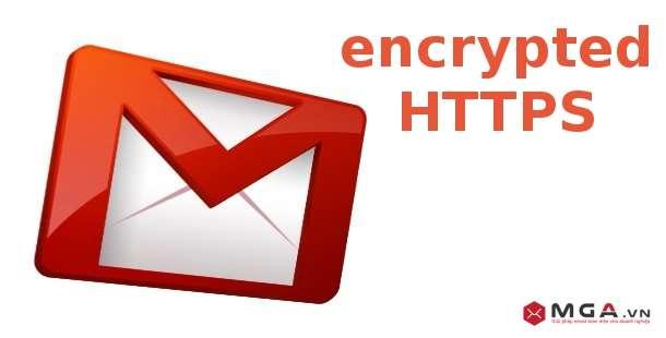 Gmail sẽ luôn dùng giao thức bảo mật HTTPS khi gửi nhận thư, mã hóa email khi di chuyển